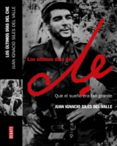 Los Ultimos Dias Del Che / The Last Days of El Che (PB)