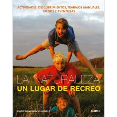 La Naturaleza, Un Lugar De Recreo / Nature's Playground: Activities, Crafts and Games