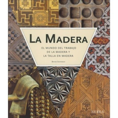 La Madera / The World of Woodwork and Carving