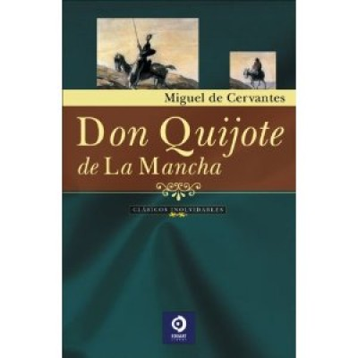 Don Quijote de la Mancha (Clasicos Inolvidables) / Don Quixote: Man of La Mancha