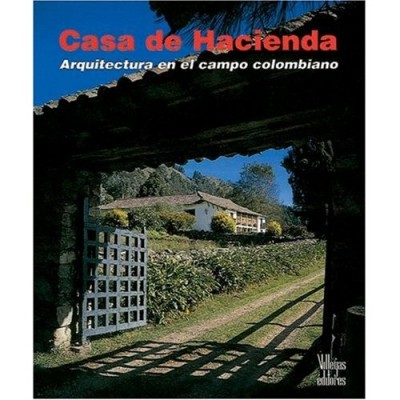 Casa de hacienda arquitectura en el campo colombiano for Casa de campo arquitectura