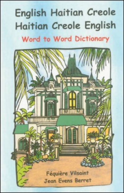 Word to Word Haitian-Creole / English (Vilsaint) Dictionary