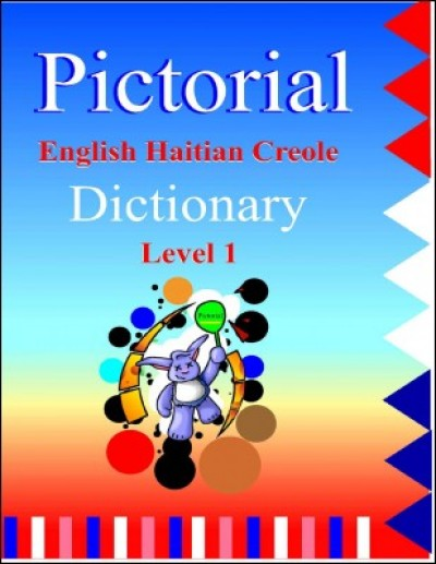 Pictorial English-Haitian Creole Dictionary Level I by F. Vilsaint B. Laguerre