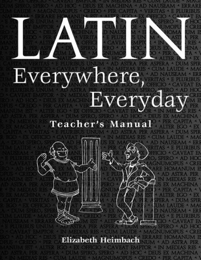 Latin Everywhere, Everyday - A Latin Phrase Workbook Teachers Manuel and CD