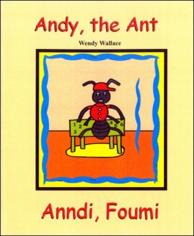 Andy the Ant / Anndi, Foumi - Bilingual in English & Creole by Wendy Wallace