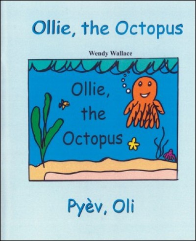 Ollie, the Octopus / Pyev, Oli in English & Haitian-Creole by Wendy Wallace