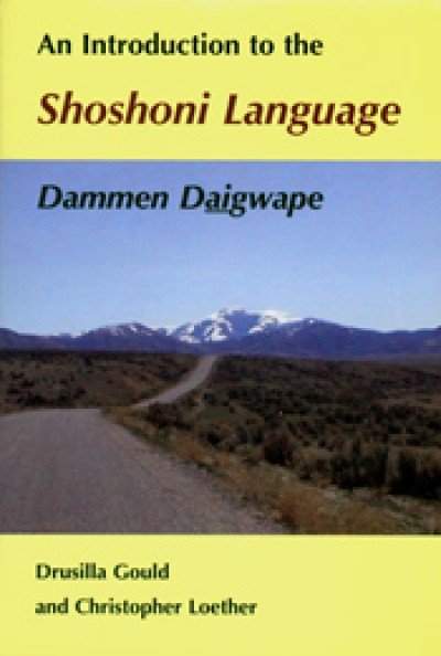An Introduction to the Shoshoni Language (Cloth)