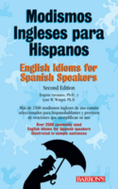 Barrons - Modismos Ingleses Para Hispanos / English Idioms for Spanish Speakers (Paperback)