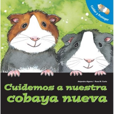 Cuidemos A Nuestra Cobaya Nueva / Let's Take Care of Our New Guinea Pig (Spanish)