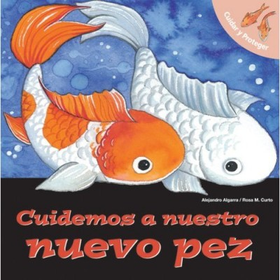 Cuidemos A Nuestro Nuevo Pez / Let's Take Care of Our New Fish (Spanish)