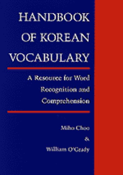 Handbook of Korean Vocabulary: A Resource for Word Recognition and Comprehension