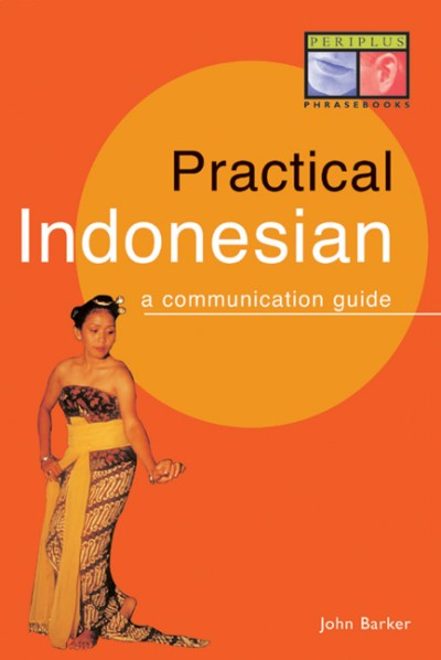 Practical Indonesian Phrasebook - A Communication Guide