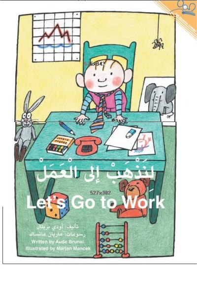 Let's Go To Work (Paperback) - Arabic & English