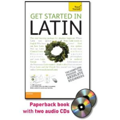 Get Started in Latin with Two Audio CDs: A Teach Yourself Guide