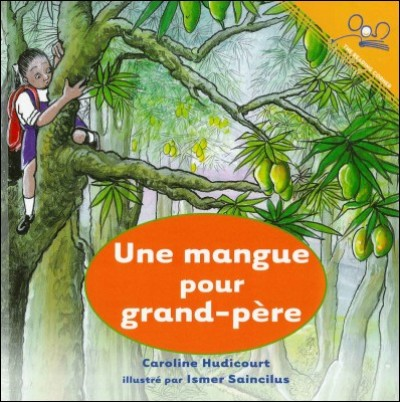 Une Mangue Pour Grand-Père in French by Caroline Hudicourt