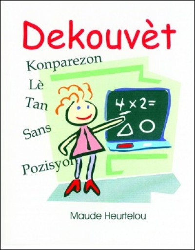 Dekouv�t / Discovery in English & Haitian/Creole by Maude Heurtelou