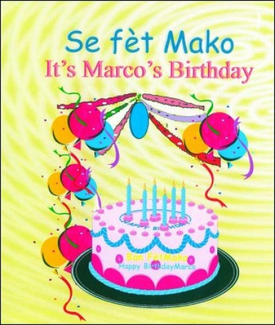 Marco's Birthday / Se fet Mako in English & Haitian-Creole by Nirvah Jean-Jacques