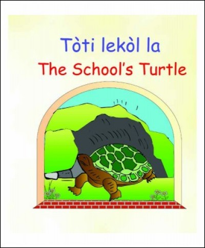 The School's Turtle / Toti lekol la in English & Haitian-Creole by Nirvah Jean-Jacques