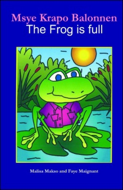 Mr. Frog is Full / Msye Krapo Balonnen in English & Haitian-Creole by Malisa Makso