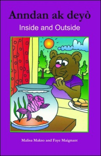 Inside and Outside/Anndan ak Dey� in English & Haitian-Creole by Malisa Makso