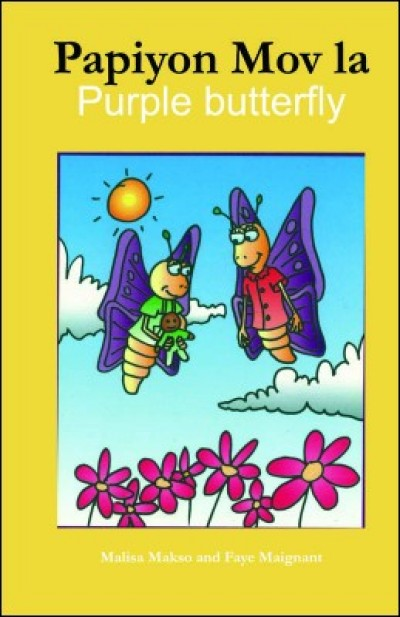 The Purple Butterfly/ Papiyon mov la in English & Haitian-Creole by Malisa Makso