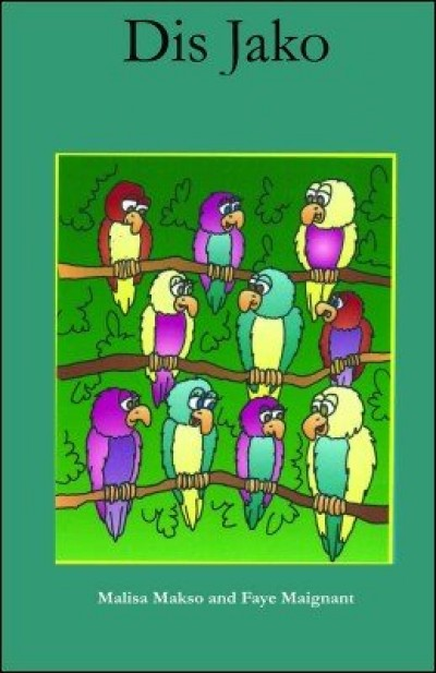 Dis jako (ten parrots) in Haitian-Creole only by Malisa Makso