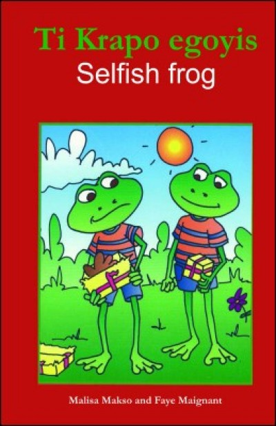 Selfish Frog / Ti Krapo egoyis in Haitian-Creole only by Malisa Makso