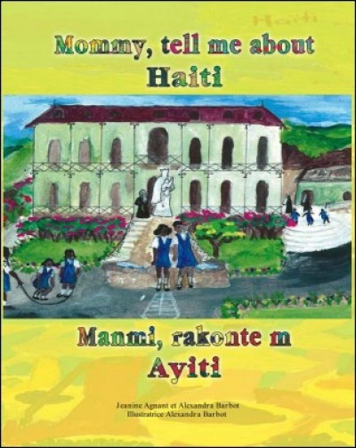Mommy, Tell me About Haiti / Manmi, Rakonte m Ayiti in English & Haitian-Creole by Jeanine Agnant