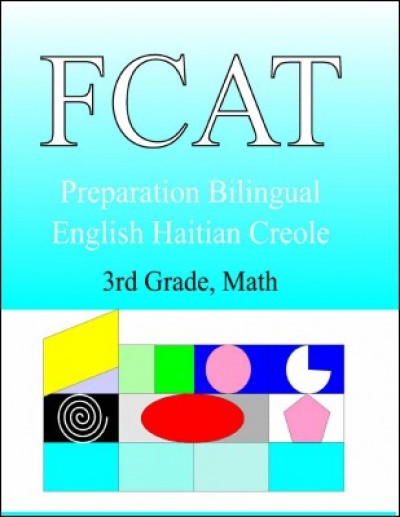 FCAT Preparation Haitian Creole Keys (grade 3) in English & Haitian-Creole