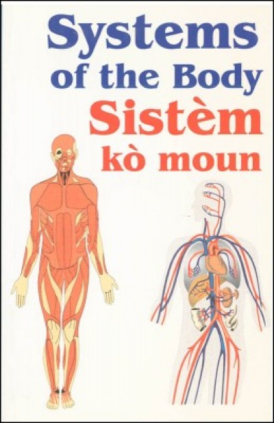 Systems of the body (Anatomy) / sistèm kò moun in English & Haitian-Creole