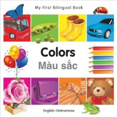 My First Bilingual Book of Colors in Vietnamese & English / Mau Sac (Board Book)