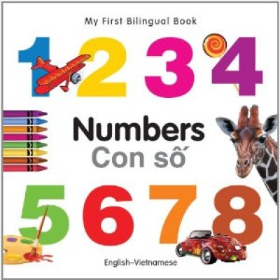 My First Bilingual Book of Numbers in Vietnamese & English / Con So (Board Book)