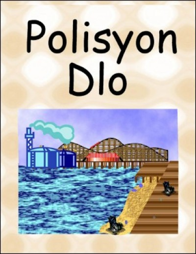 Polisyon Dlo (Lessons in Water Pollution) in Haitian-Creole