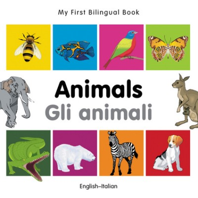 My First Bilingual Book of Animals in Italian & English (board book)