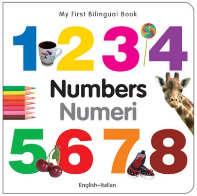 My First Bilingual Book of Numbers in Italian & English