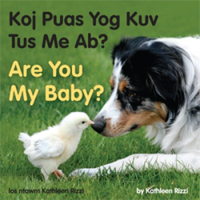 ARE YOU MY BABY? in Hmong & English