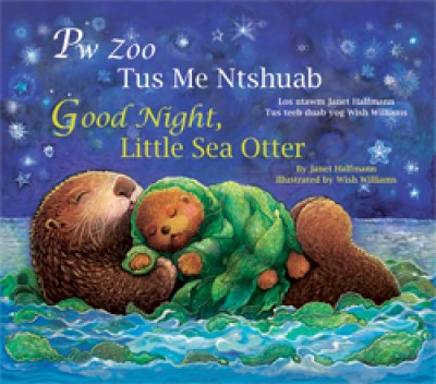 Good Night, Llittle Sea Otter board book in Hmong & English