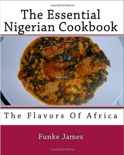 The Essential Nigerian Cookbook by Funke James