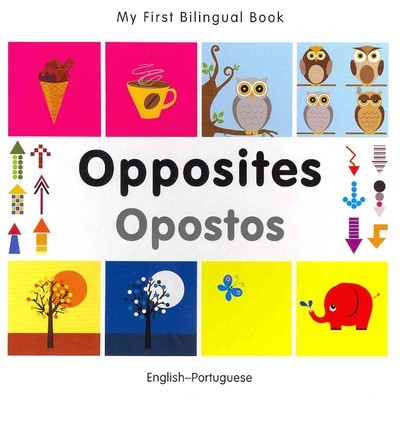 Bilingual Book - Opposites in Portuguese & English [HB]