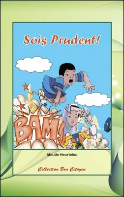 Sois prudent! by Maude Heurtelou