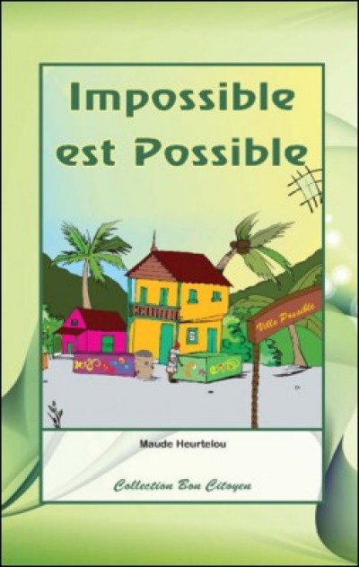 Impossible est possible by Maude Heurtelou