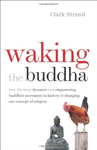Waking the Buddha by Clark Strand