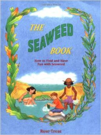 The Seaweed Book: How to Find and Have Fun With Seaweed PB