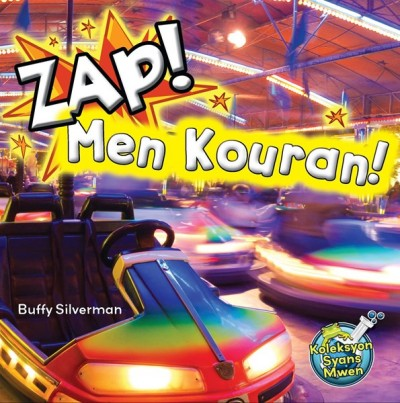 Zap! Men Kouran! / Zap! It's Electricity by Buffy Silverman in Haitian Creole)