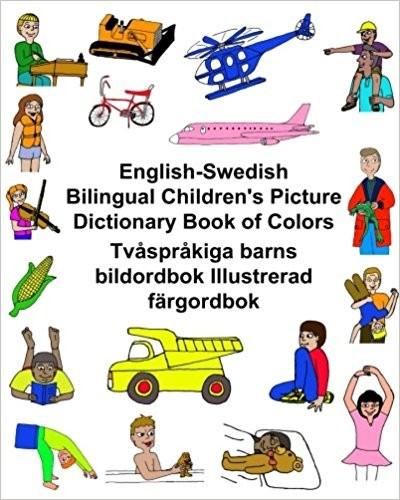 Children's Bilingual Picture Dictionary Book of Colors English-Swedish