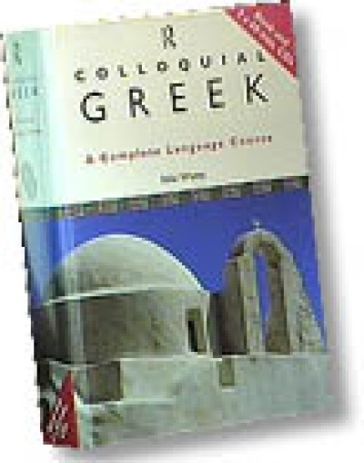 Colloquial Greek: A Complete Language Course (Book and 2 Audio Cassettes)