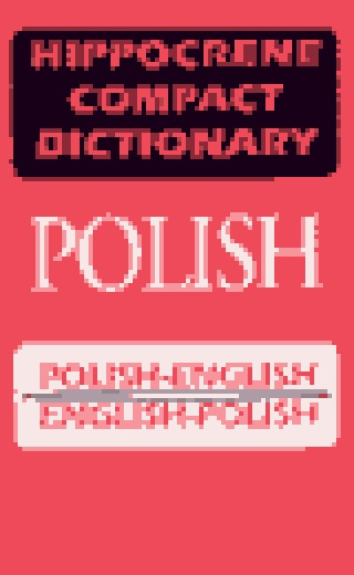 Hippocrene Compact Dictionary: Polish-English English-Polish (Hippocrene Compact Dictionaries) [Pape